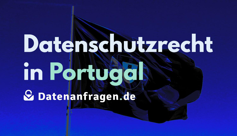 Datenschutzrecht in Portugal