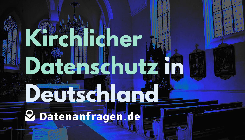 Kirchlicher Datenschutz in Deutschland